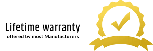 Lifetime Warrantu offered by most Manufacturers